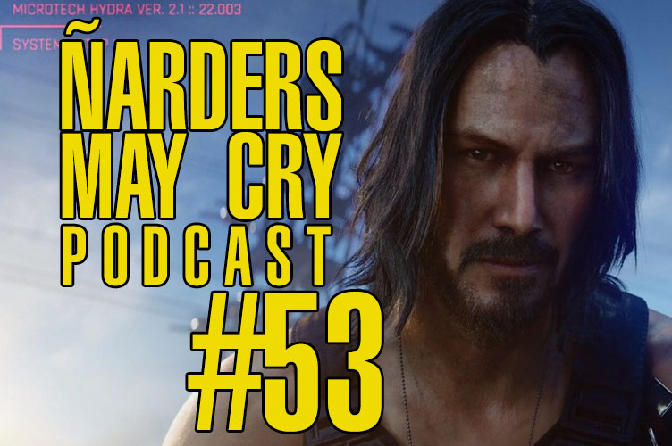 Podcast Ñarders May Cry 53 - E3 2019 Conferencia Microsoft y EA PLAY