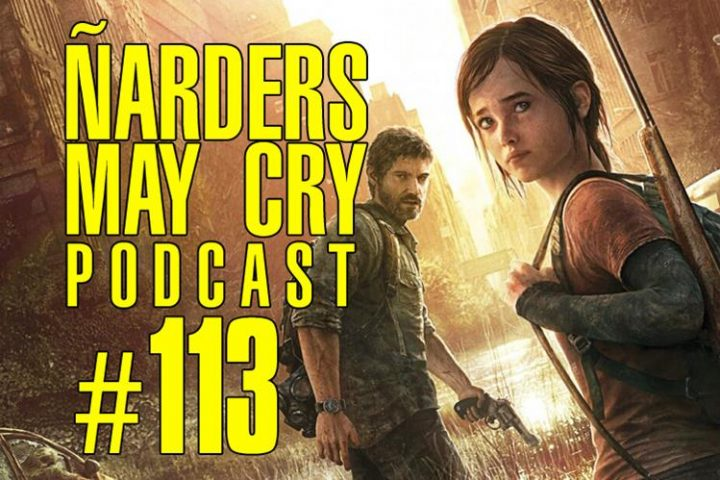Podcast Ñarders May Cry 113 - Remake The Last of Us, adiós Days Gone 2 y E3 2021 sin Sony